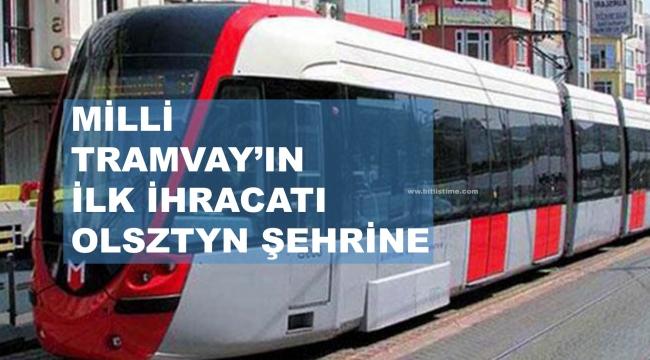 Milli Tramvay'ın İlk İhracatı Olsztyn Şehrine